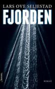"""""""Fjorden - roman"""" av Lars Ove Seljestad"""