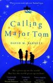 """""""Calling major Tom"""" av David M. Barnett"""