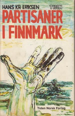 """""""Partisaner i Finnmark"""" av Hans Kr Eriksen"""