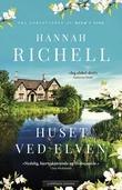 """""""Huset ved elven"""" av Hannah Richell"""