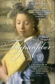 """Tulipanfeber - historisk roman"" av Deborah Moggach"