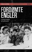 """""""Fordømte engler - norske kvinner på Østfronten"""" av Egil Ulateig"""