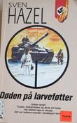 """""""Døden på larveføtter"""" av Sven Hazel"""