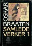 """""""Samlede verker. Bd. 1"""" av Oskar Braaten"""