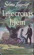 """Liljecronas hjem - roman"" av Selma Lagerlöf"