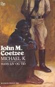 """""""Michael K - hans liv og tid"""" av John M. Coetzee"""