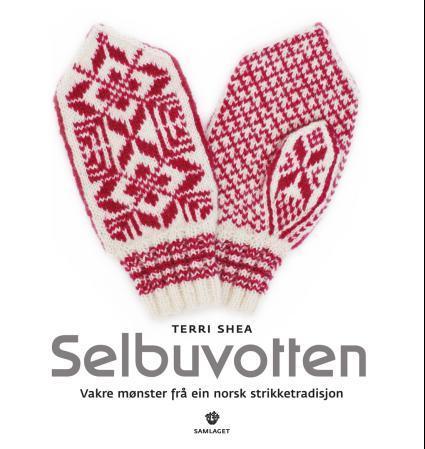 """""""Selbuvotten - vakre mønster frå ein norsk strikketradisjon"""" av Terri Shea"""