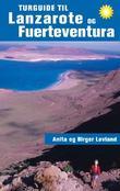 """""""Turguide til Lanzarote og Fuerteventura"""" av Anita Løvland"""