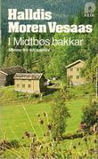 """""""I Midtbøs bakkar - minne frå eit samliv"""" av Halldis Moren Vesaas"""