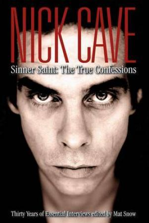 """Nick Cave - sinner, saint"" av Mat Snow"