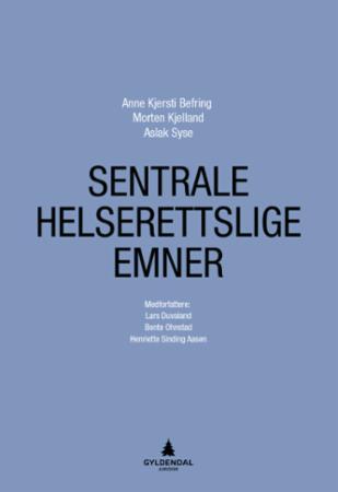 """""""Sentrale helserettslige emner"""" av Anne Kjersti Befring"""
