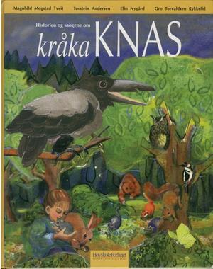"""""""Historien og sangene om kråka Knas"""" av Magnhild Mogstad Tveit"""