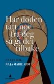 """""""Har døden tatt noe fra deg så gi det tilbake Carls bok"""" av Naja Marie Aidt"""