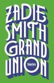 """""""Grand union"""" av Zadie Smith"""