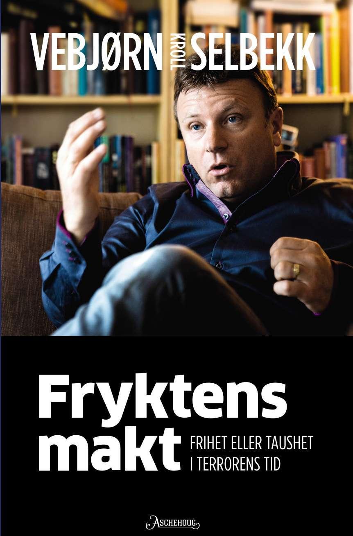 """""""Fryktens makt - frihet eller taushet i terrorens tid"""" av Vebjørn Kroll Selbekk"""