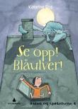 """""""Se opp! Blåulver! - Anton og spøkelsene 4"""" av Katarina Ros"""