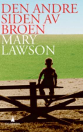 """""""Den andre siden av broen"""" av Mary Lawson"""