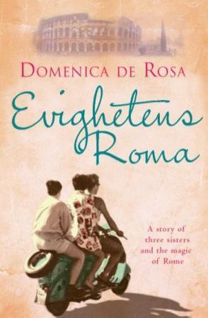 """Evighetens Roma - roman"" av Domenica De Rosa"