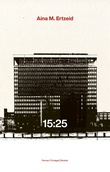 """""""15:25 - roman"""" av Aina M. Ertzeid"""