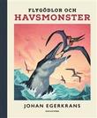 """""""Flygödlor och havsmonster"""" av Johan Egerkrans"""