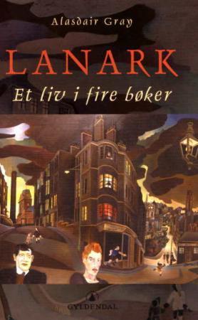 """""""Lanark - et liv i fire bøker"""" av Alasdair Gray"""