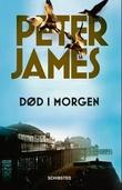 """""""Død i morgen"""" av Peter James"""