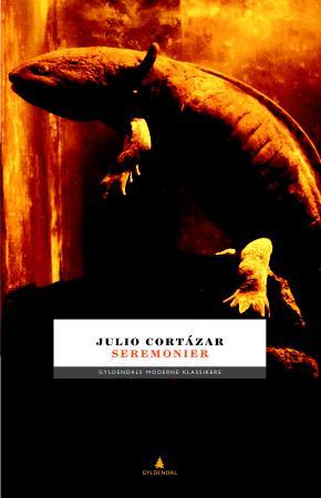 """""""Seremonier"""" av Julio Cortázar"""
