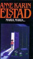 """""""Maria, Maria"""" av Anne Karin Elstad"""