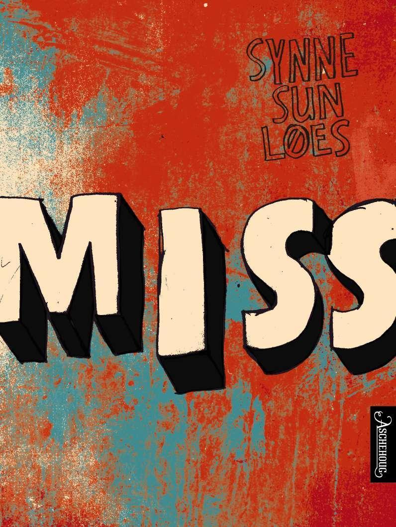 """""""Miss"""" av Synne Sun Løes"""