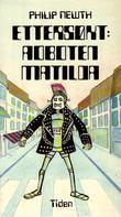 """""""Ettersøkt - roboten Matilda"""" av Philip Newth"""