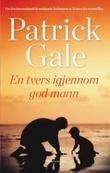 """""""En tvers igjennom god mann"""" av Patrick Gale"""