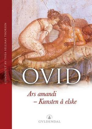 """""""Ars Amandi - kunsten å elske"""" av Ovid"""