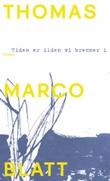 """""""Tiden er ilden vi brenner i - roman"""" av Thomas Marco Blatt"""