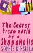 """The secret dreamworld of a shopaholic"" av Sophie Kinsella"