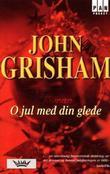 """""""O jul med din glede"""" av John Grisham"""