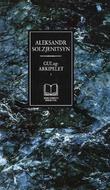 """""""GULag-arkipelet I - 1918-1956"""" av Aleksandr Solzjenitsyn"""
