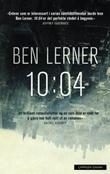 """""""10:04"""" av Ben Lerner"""