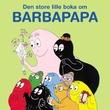 """""""Den store lille boka om Barbapapa"""" av Annette Tison"""