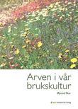 """""""Arven i vår brukskultur"""" av Øyvind Skar"""
