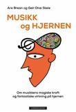 """""""Musikk og hjernen - om musikkens magiske kraft og fantastiske virkning på hjernen"""" av Are Brean"""