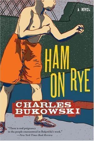 """""""Ham on Rye - A Novel"""" av Charles Bukowski"""