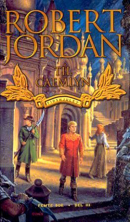 """""""Til Caemlyn - tidshjulet femte bok del III"""" av Robert Jordan"""