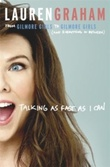 """Talking as fast as I can from Gilmore Girls to Gilmore Girls, and everything in between"" av Lauren Graham"