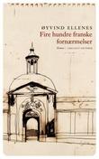 """""""Fire hundre franske fornærmelser, eller Gymnaset Corneille i Rouen - roman"""" av Øyvind Ellenes"""