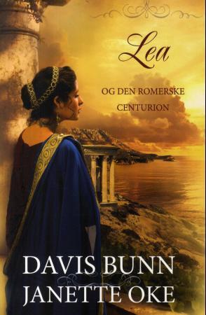 """""""Lea og den romerske centurion"""" av Davis Bunn"""