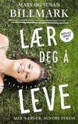 """""""Lær deg å leve mer nærvær, mindre stress"""" av Mats Billmark"""