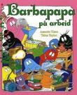 """""""Barbapapa på arbeid"""" av Annette Tison"""
