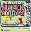 """""""Supersommer - (den sommeren da ingenting ble HELT som det skulle...)"""" av Nina Elisabeth Grøntvedt"""