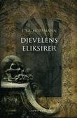 """""""Djevelens eliksirer - kapusinermunken Medardus' etterlatte papirer"""" av E.T.A. Hoffmann"""