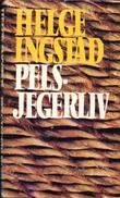 """Pelsjegerliv blant Nord-Canadas indianere. With plates, including portraits and a map"" av Helge Marcus Ingstad"